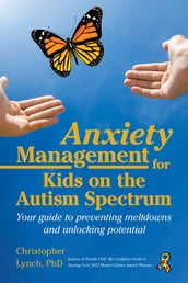Anxiety Management for Kids on the Autism Spectrum