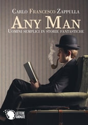 Any Man, uomini semplici in storie fantastiche