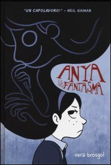 Anya e il suo fantasma - Vera Brosgol |