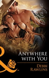 Anywhere With You (Mills & Boon Blaze) (Made in Montana, Book 10)