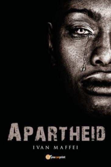 Apartheid - Ivan Maffei |
