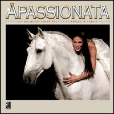 Apassionata. Horse on parade. Con 4 CD Audio