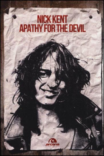 Apathy for the devil. Memorie dagli anni Settanta - Nick Kent  