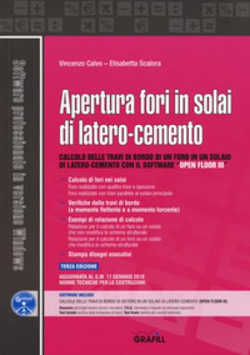 Apertura fori in solai di latero-cemento. Con software - Vincenzo Calvo |