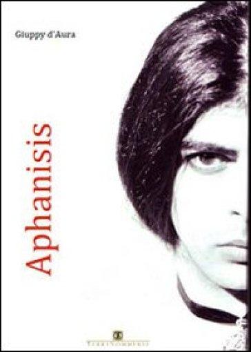 Aphanisis - Giuppy D'Aura | Jonathanterrington.com