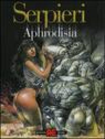 Aphrodisia - Paolo Eleuteri Serpieri  