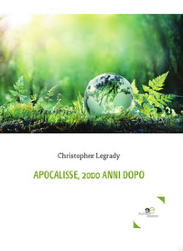 Apocalisse, 2000 anni dopo - Christopher Legrady  