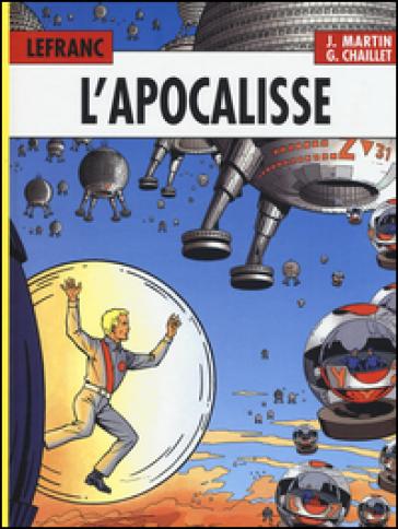 L'Apocalisse. Lefranc l'integrale (1987-1997) - Jacques Martin |