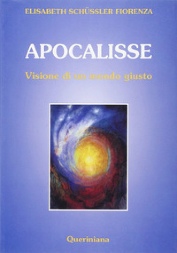 Apocalisse. Visione di un mondo giusto - Elisabeth Schussler Fiorenza | Jonathanterrington.com