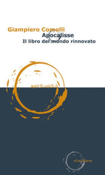 Apocalisse. Il libro del mondo rinnovato - Giampiero Comolli |