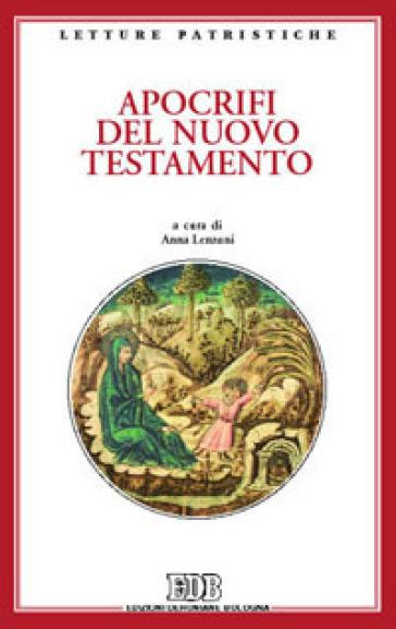 Apocrifi del Nuovo Testamento - A. Lenzuni  