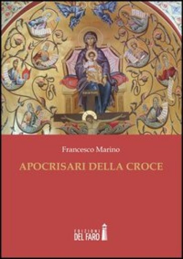 Apocrisari della croce - Francesco Marino |