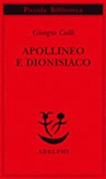 Apollineo e dionisiaco - Giorgio Colli |