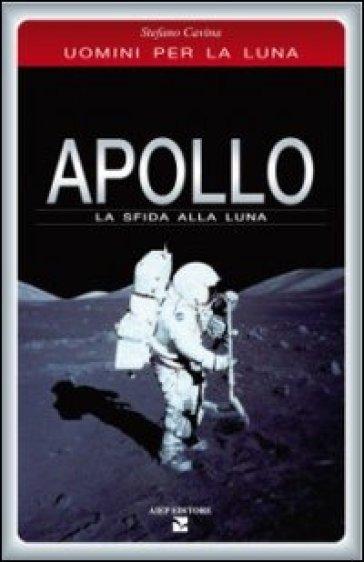 Apollo Esstisch Doris ~ Apollo La sfida alla luna  Stefano Cavina  Libro  Mondadori Store