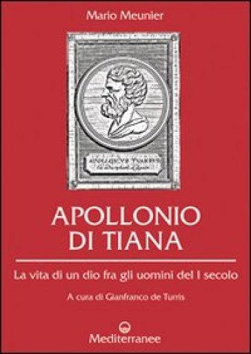 Apollonio di Tiana. La vita di un dio fra gli uomini del I secolo - Mario Meunier   Jonathanterrington.com