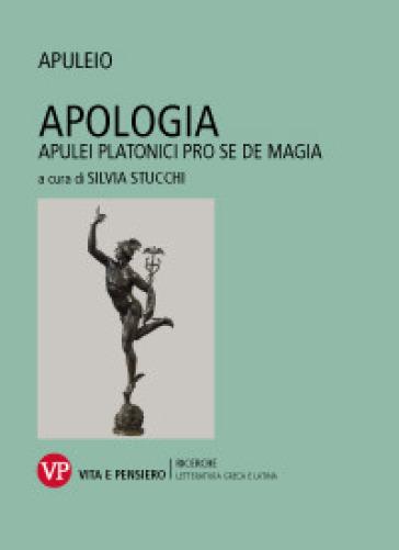 Apologia. Apulei Platonici pro se de magia. Testo latino a fronte - Apuleio | Kritjur.org