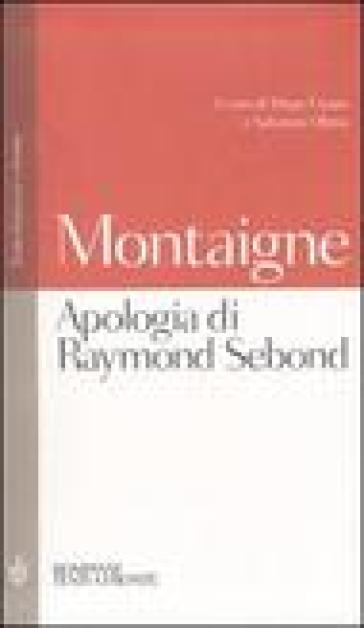 Apologia di Raymond Sebond. Testo francese a fronte - Michel de Montaigne | Ericsfund.org