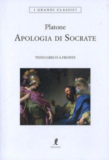 Apologia di Socrate. Testo greco a fronte - Platone | Rochesterscifianimecon.com