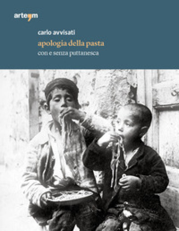 Apologia della pasta. Con e senza puttanesca - Carlo Avvisati | Jonathanterrington.com