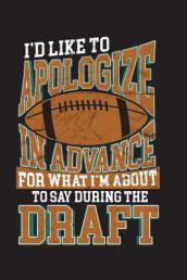 Apologize in Advance for What I m about to Say During the Draft