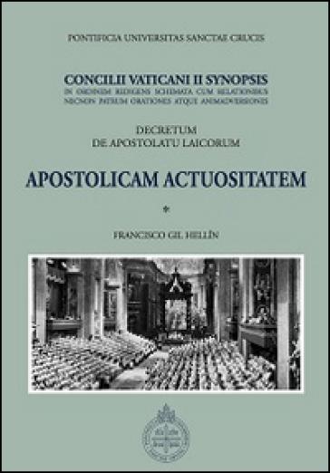 Apostolicam actuositatem. Decretum de apostolatu laicorum. Concilii Vaticani II Synopsis - Francisco Gil Hellin | Kritjur.org