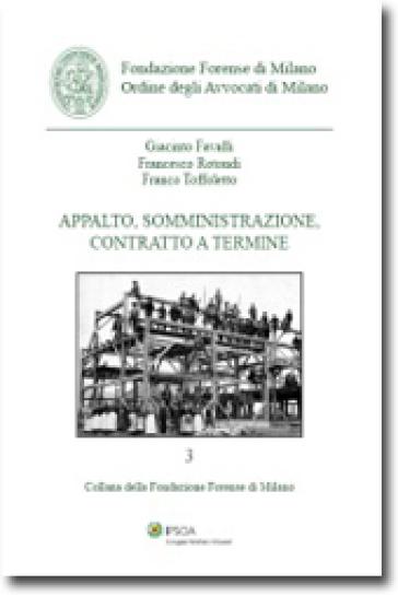 Appalto, somministrazione, contratto a termine - Franco Toffoletto |