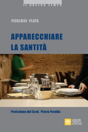Apparecchiare la santità - Pierluigi Plata | Thecosgala.com