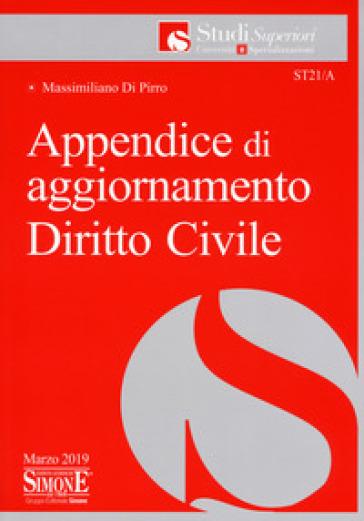 Appendice di aggiornamento diritto civile - Massimiliano Di Pirro | Jonathanterrington.com