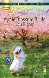 Apple Blossom Bride (Mills & Boon Love Inspired) (Serenity Bay, Book 2)