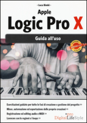 Apple Logic Pro X. Guida all uso