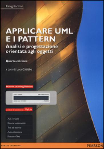Applicare UML e i pattern. Analisi e progettazione orientata agli oggetti. Ediz. mylab. Con e-text. Con espansione online - Craig Larman  