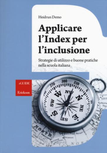 Applicare l'index per l'inclusione. Strategie di utilizzo e buone pratiche nella scuola italiana - Heidrun Demo | Jonathanterrington.com