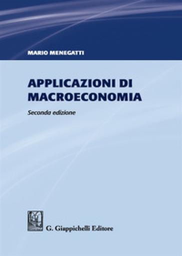 Applicazioni di macroeconomia - Mario Menegatti |