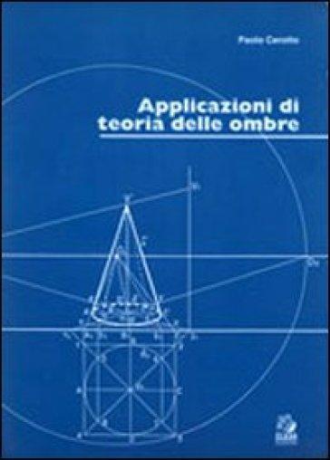 Applicazioni di teoria delle ombre - Paolo Cerotto |
