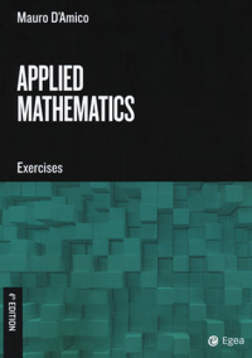 Applied mathematics. Exercises - Mauro D'Amico |