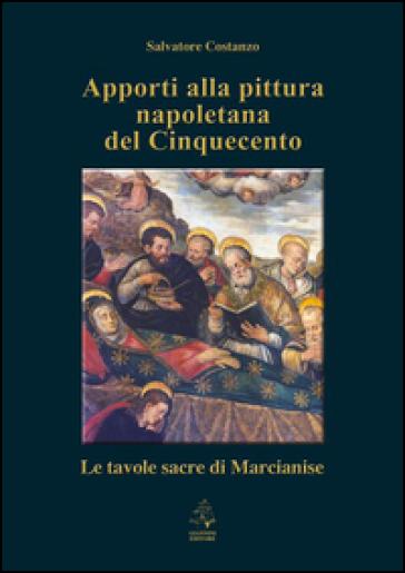 Apporti alla pittura napoletana del Cinquecento. Le tavole sacre di Marcianise - Salvatore Costanzo | Jonathanterrington.com