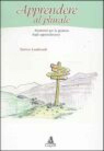Apprendere al plurale. Strumenti per la gestione degli apprendimenti - Enrico Lombardi | Thecosgala.com