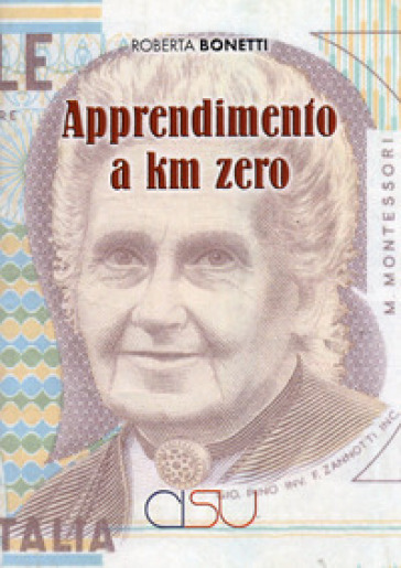 Apprendimento a km zero - Roberta Bonetti |