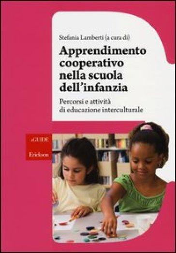 Apprendimento cooperativo nella scuola dell'infanzia. Percorsi e attività di educazione interculturale. Con DVD-ROM - Stefania Lamberti pdf epub