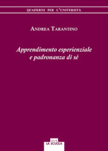 Apprendimento esperienziale e padronanza di sé - Andrea Tarantino | Jonathanterrington.com