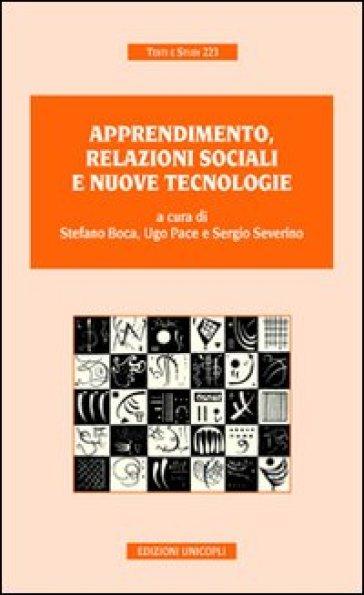 Apprendimento, relazioni sociali e nuove tecnologie - Stefano Boca |