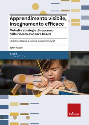 Apprendimento visibile, insegnamento efficace. Metodi e strategie di successo dalla ricerca evidence-based - John Hattie | Thecosgala.com