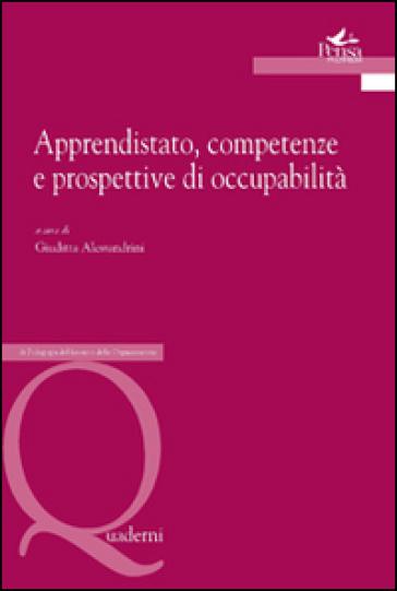 Apprendistato, competenze e prospettive di occupabilità - Giuditta Alessandrini  
