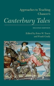 Approaches to Teaching Chaucer s Canterbury Tales