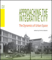 Approaching the integrative city. The dynamics of urban space