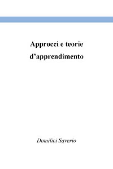 Approcci e teorie d'apprendimento - Saverio Domilici |