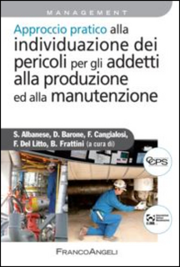 Approccio pratico alla individuazione dei pericoli per gli addetti alla produzione ed alla manutenzione