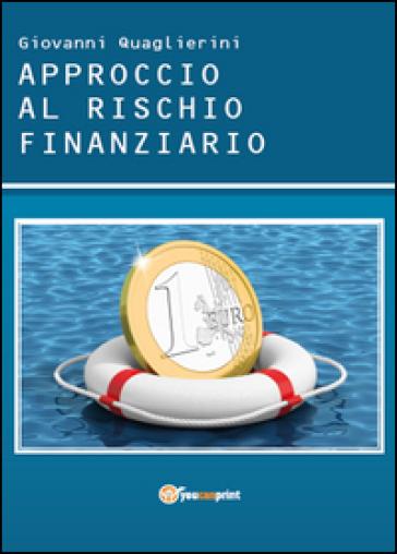 Approccio al rischio finanziario - Giovanni Quaglierini pdf epub