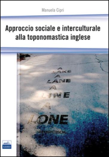 Approccio sociale e interculturale alla toponomastica inglese - Manuela Cipri |