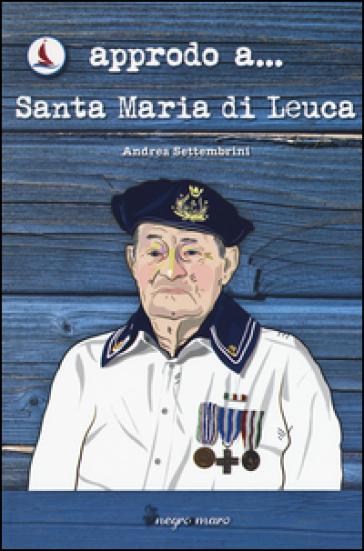 Approdo a... Santa Maria di Leuca - Andrea Settembrini |